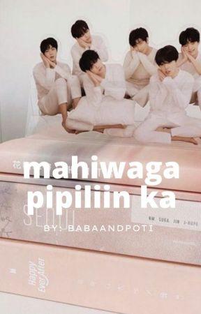 Mahiwaga, Pipiliin Ka (Araw Araw Duology #1) | COMPLETED by babaandpoti