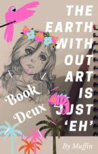 The Earth Without Art is just 'EH' | Book Deux! by GeekGirl_Groovy