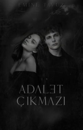 ADALET ÇIKMAZI. by matmazelhayalleri