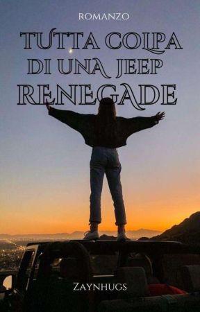 Tutta colpa di una Jeep Renegade by Zaynhugs