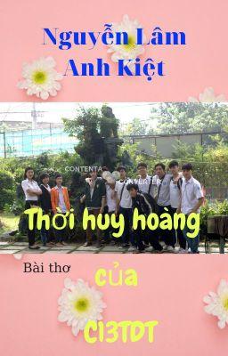 THỜI HUY HOÀNG CỦA C13TDT | Glorious Time of C13TDT