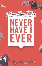 Never Have I Ever by miyawiiee