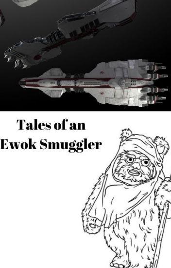 Tales of an Ewok Smuggler