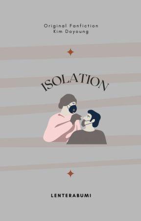 ISOLATION by lenterabumi