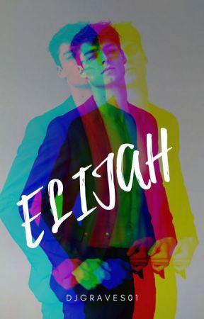 Elijah ✔ by djgraves01