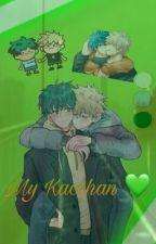 My Kacchan💚 by Katsuki_Bakugou14