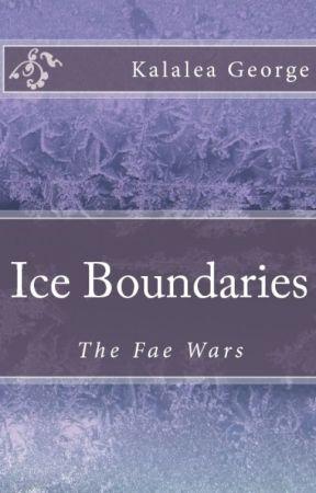 Fae Wars: Ice Boundaries by Kalalea15