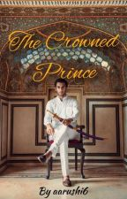 The Crowned Prince by aarushi6