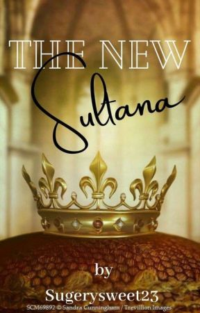 The New Sultana by Sugerysweet23