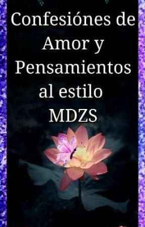 Confesiones De Amor Y Pensamientos Al Estilo MDZS by XiaoZaphire