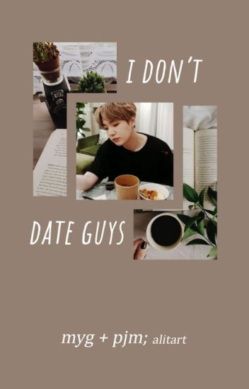 I don't date guys