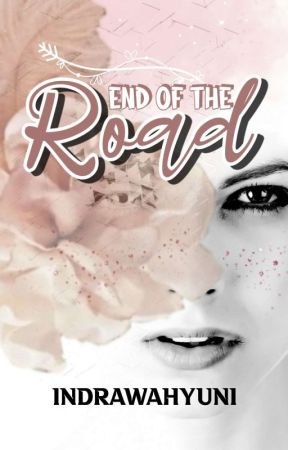 End of The Road (Sudah Terbit) by IndraWahyuni6
