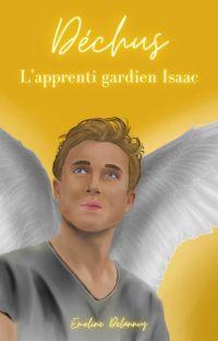 Déchus Tome 1 - L'apprenti gardien Isaac - Terminé  cover