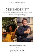 His Serendipity[BWWM] by JasmynTailor