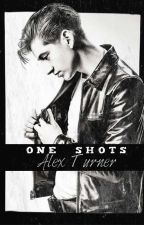 Alex Turner • ONE SHOTS by alexturnerlv
