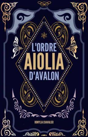 Aiolia : L'ordre d'Avalon by RomyliaChavalier