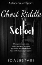 Ghost Riddle School oleh icalestari2801