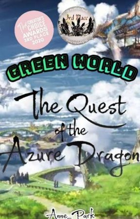 Green World: The Quest Of The Azure Dragon by Anne_Park