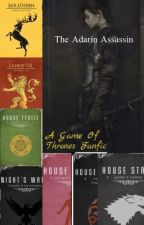 The Adarin Assassin |A Game Of Thrones FanFic| by Asha_Of_Adarin4559