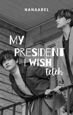 My President - I wish teteh by Nanaabel