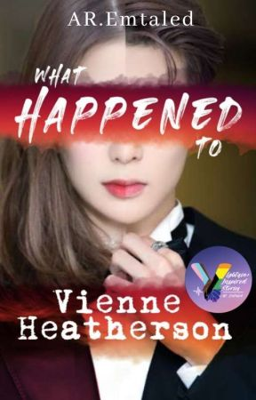 What Happened To Vienne Heatherson (UNEDITED) by AREmTaled