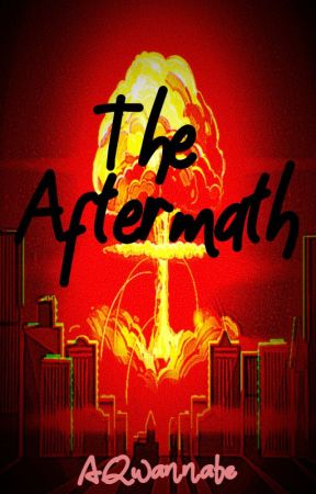 The Aftermath by AQwannabe