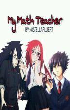 My Math Teacher  by Stellafleurt