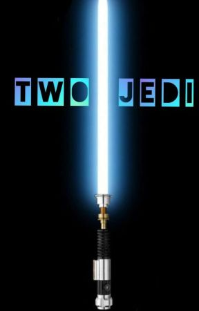 Two Jedi - A Anakin Skywalker × OC fanfiction by SpinachLoki