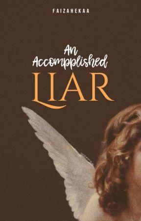 An Accomplished Liar ✓ by faizahekaa