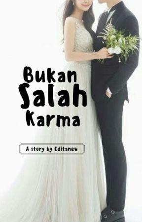 Bukan Salah Karma [Terbit] by editanew