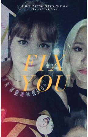 Fix You - Michaeng Oneshot by Ali_tomtom17