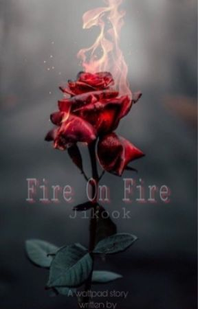 Fire On Fire | Jikook  by yoonacornyoongi