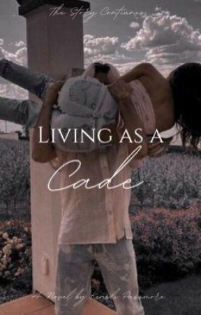 Living as a Cade by QueenKenz11
