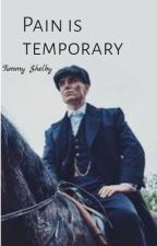 Pain is temporary | tommy Shelby by cmonmiraclealigner