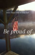 Be proud of by blxflyes