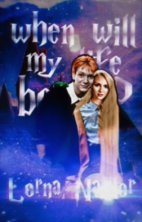 𝐖𝐇𝐄𝐍 𝐖𝐈𝐋𝐋 𝐌𝐘 𝐋𝐈𝐅𝐄 𝐁𝐄𝐆𝐈𝐍? ~ Fred Weasley by LornaNaylor