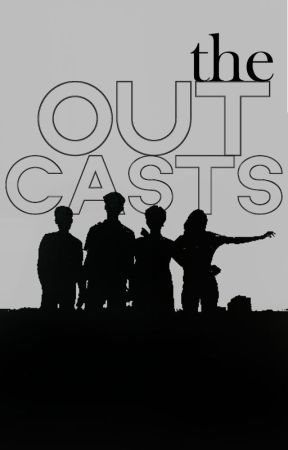 The Outcasts | on hold by enahguevarra