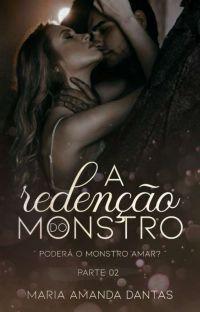 A Redenção Do Monstro - PARTE 2 cover