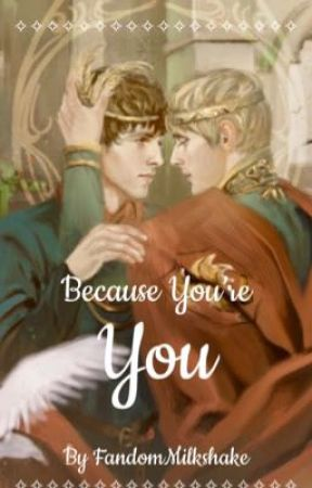 Because You're You//Merthur by FandomMilkshake