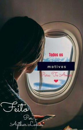 Todos Os Motivos Para Te Amar❤ by agthar13