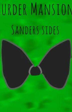 Murder Mansion [Sanders Sides] by Snak30fL1es