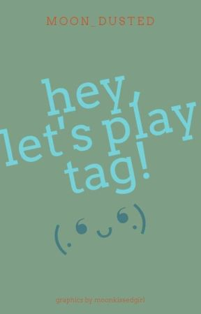 Hey, Let's Play Tag! by moon_dusted