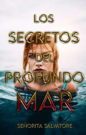 Los secretos del profundo mar ©️ {+18} by srta_salvatore16