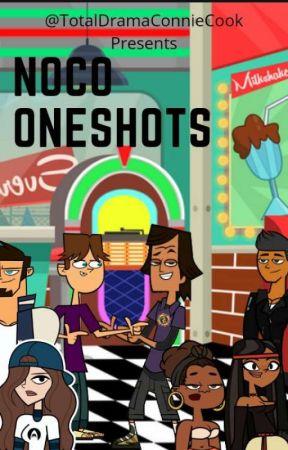 NoCo Oneshots by TotalDramaConnieCook