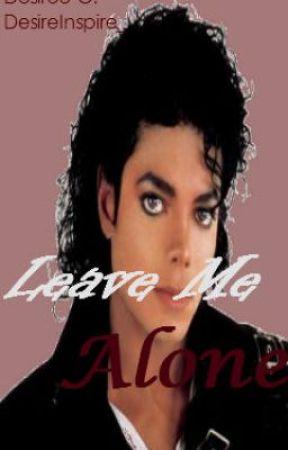 Leave Me Alone (Michael Jackson Story) by kissofdesire