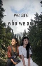 We Are Who We Are • The 100𖡼 by ajcc0hc