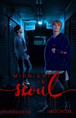 Midnight In Seoul || Jikook Au  by chimkookie14