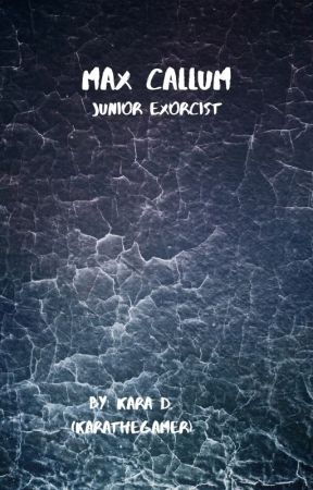 Max Callum: Junior Exorcist (Short story) by KaraTheGamer