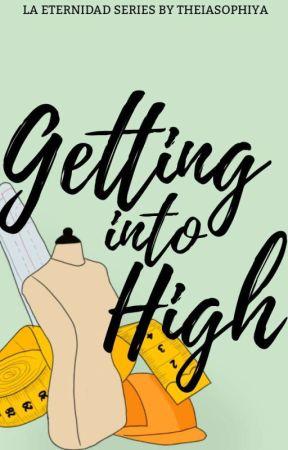 Getting Into High (La Eternidad Series 01) by Faaitty