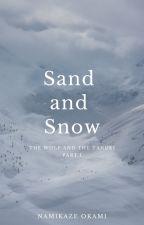 Sand and Snow by namikazeokami
